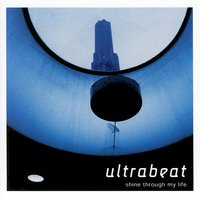 Shine Through My Life — Ultrabeat