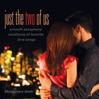 Just the Two of Us — Montgomery Smith