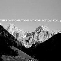 The Lonesome Yodelling Collection, Vol. 4 — сборник