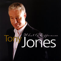 What a Difference — Tony Jones