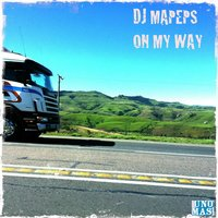 On My Way — DJ Mapeps