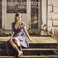 Waiting on Roses — Maggie MacKay
