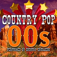 Country Pop: 00s — Country Crusaders