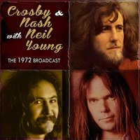 The 1972 Broadcast — Crosby / Nash