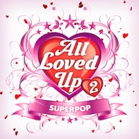 Superpop (All Loved up 2) — сборник