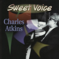 Sweet Voice — Charles Atkins