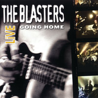 The Blasters Live: Going Home — The Blasters