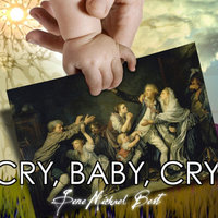 Cry, Baby, Cry (2010) - Single — Gene Michael Best