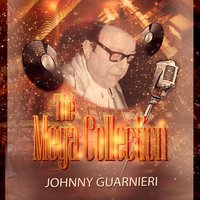The Mega Collection — Johnny Guarnieri