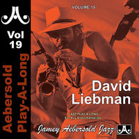 David liebman - Volume 19 — Al Foster, Frank Tusa, Jamey Aebersold Play-A-Long, Richie Bierach