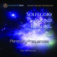Solfeggio Sound Healing: Planetary Frequencies — Ted Winslow