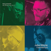 Nang Presents New Masters Series Vol. 3 - Justus Köhncke: Fussmaschine — сборник