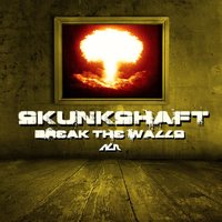 Break The Walls — Skunkshaft