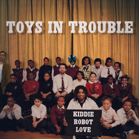 Kiddie Robot Love — Toys in Trouble