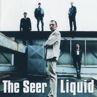 Liquid — The Seer
