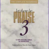 Let There Be Praise 3 — Let There Be Praise Singers