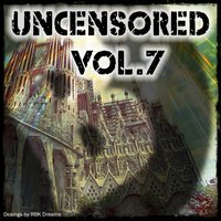 Uncensored, Vol. 7 — сборник
