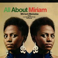All About Miriam — Miriam Makeba
