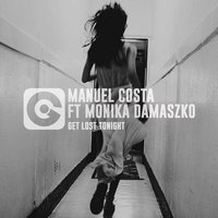 Get Lost Tonight — Manuel Costa, Monika Damaszko