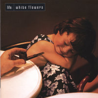 White Flowers — Life