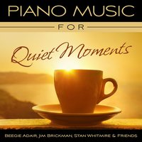 Piano Music For Quiet Moments — Beegie Adair, Stan Whitmire, Jim Brickman