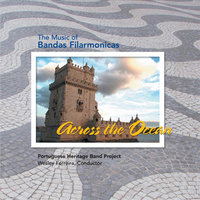 Across the Ocean: The Music of Bandas Filarmonicas — Portuguese Heritage Band Project & Wesley Ferreira