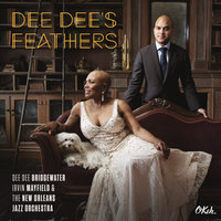 Dee Dee's Feathers — Dee Dee Bridgewater, Irvin Mayfield, The New Orleans Jazz Orchestra, New Orleans Jazz Orchestra, Irvin Mayfield Jr.