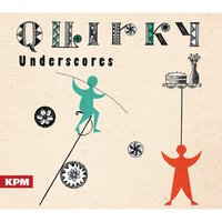 Quirky Underscores — Tom Howe, Stephen Tait, Tom Howe|Stephen Tait