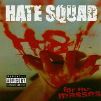 H8 for the Masses — Hate Squad