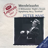 Mendelssohn: Symphony No.3; A Midsummer Night's Dream — Jennifer Vyvyan, Marion Lowe, Peter Maag, Female Chorus of the Royal Opera House, Covent Garden
