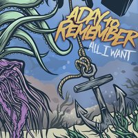 All I Want — A Day To Remember