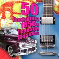 50 Rockabilly 1950s Teenage Classics — сборник