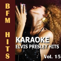 Karaoke: Elvis Presley Hits, Vol. 15 — BFM Hits