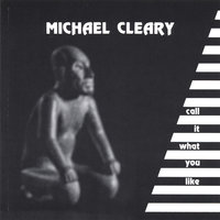 Call It What You Like — Michael Cleary Band