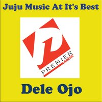 Juju Music at It's Best — Dele Ojo