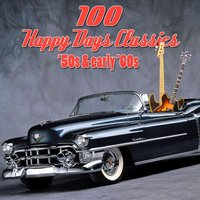 100 Happy Days Classics - '50s & Early '60s — сборник