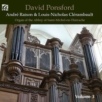 André Raison & Louis-Nicholas Clérambault: Works for Organ — David Ponsford, Andre Raison, Louis-Nicholas Clérambault