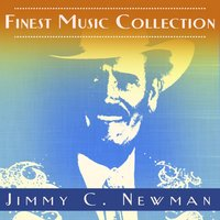 Finest Music Collection: Jimmy C. Newman — Jimmy C. Newman