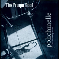 Polichinelle 10 YR Anniversary Edition — The Prayer Boat