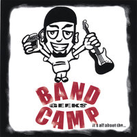 It's all about the... — Band Camp Geeks