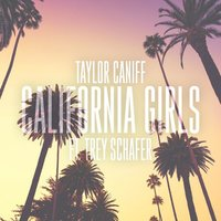 California Girls — Taylor Caniff, Trey Schafer