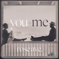 rose ave. — You+Me