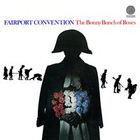 The Bonny Bunch Of Roses — Fairport Convention