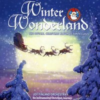 Winter Wonderland - The Official Christmas Album of Santa Claus — Joy Finland Orchestra