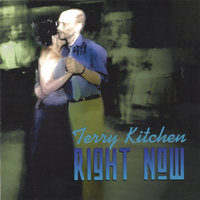 Right Now — Terry Kitchen