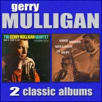 Getz Meets Mulligan / What Is There to Say — Gerry Mulligan