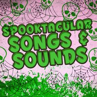 Spooktacular Songs & Sounds — Halloween Hits