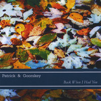 Back When I Had You — Patrick & Goorskey
