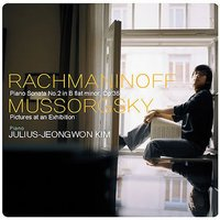 Rachmaninoff: Piano Sonata / Mussorgsky: Pictures At An Exhibition — 김정원(Julius-Jeongwon Kim)