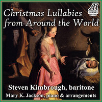 Christmas Lullabies from Around the World — Steven Kimbrough, Mary K. Jackson